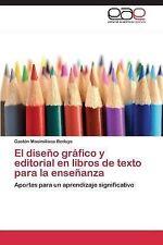 El Diseno Grafico y Editorial en Libros de Texto para la Ensenanza by Bedoya...