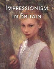 Impressionism in Britain by Kenneth McConkey, Anna Gruetzner Robins...