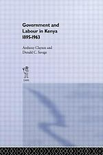 Government and Labour in Kenya, 1895-1963 by Donald C. Savage and Anthony...