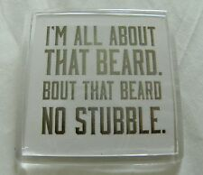 I'm All About That Beard That Beard No Stubble Magnet