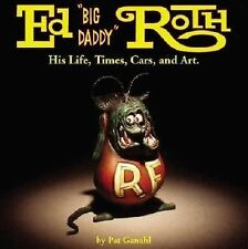 "Ed ""Big Daddy"" Roth: His Life, Times, Cars, and Art-ExLibrary"