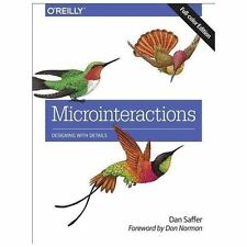 Microinteractions : Designing with Details by Dan Saffer (2013, Paperback)