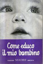 D11 Come educo il mio bambino Edizioni Madre 1961