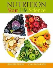 New 1st Editions in Nutrition: Nutrition Your Life Science by Jennifer Turley...