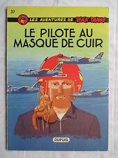 BUCK DANY LE PILOTE AU MASQUE DE CUIR SUPERBE EDITION COUVERTURE SOUPLE 1974