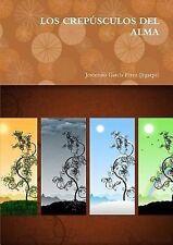 Los Crepusculos Del Alma by Jeronimo Garcia Perez (Jegarpe) (2014, Paperback)