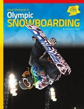 Great Moments in Olympic Snowboarding (Great Moments in Olympic-ExLibrary