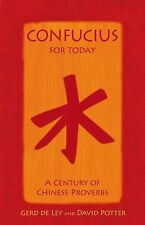 Confucius for Today: A Century of Chinese Proverbs, Potter, David, de Ley, Gerd,
