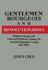 Gentlemen, Bourgeois, and Revolutionaries: Political Change and Cultur-ExLibrary