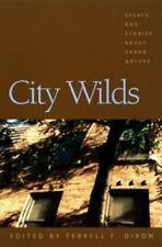 City Wilds   :Essays and Stories About Urban Nature