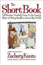The Short Book: Tall Stories, Freakish Facts, and the Long and Short of Being Sm