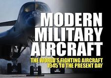 Modern Military Aircraft : The World's Fighting Aircraft 1945 to the Present...