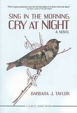Sing in the Morning, Cry at Night by Barbara J. Taylor (2014, Paperback)