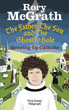 The Father, the Son and the Ghostly Hole: Confessions from a guilt-edged life Ro