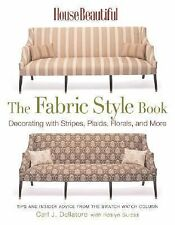 House Beautiful The Fabric Style Book: Decorating with Stripes, Plaids, Florals,