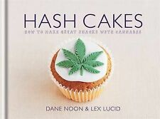 NEW Hash Cakes: How to Make Great Snacks with Cannabis, Dane Noon, Lex Lucid Har