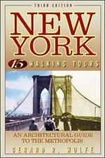 New York: 15 Walking Tours, An Architectural Guide to the Metropolis by Wolfe,
