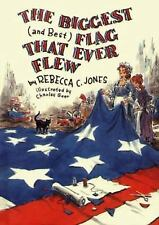 The Biggest (and Best) Flag That Ever Flew, Jones, Rebecca, Good Book