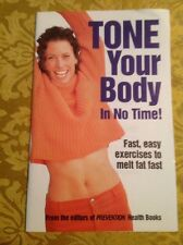Tone Your Body In No Time! Fast, Easy Exercises To Melt Fat Away Rodale 2002