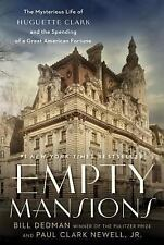 Empty Mansions : The Mysterious Life of Huguette Clark and the Spending of a...