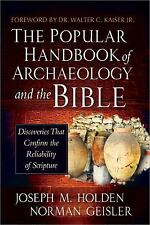 The Popular Handbook of Archaeology and the Bible : Discoveries That Confirm...