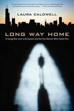 Long Way Home : A Young Man Lost in the System and the Two Women Who Found...