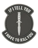 If I Tell You I Have To PVC Rubber Badge Military Tactical Patch  Hook Back