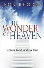 The Wonder of Heaven : A Biblical Tour of Our Eternal Home by Ron Rhodes...