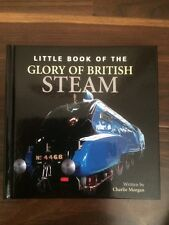 Little Book of the Glory Days of British Steam, Charlie Morgan