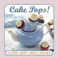 Cake Pops! : 25 Bite-Sized Sweet Treats by Hannah Miles (2015, Hardcover)