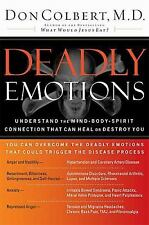 Deadly Emotions: Understand the Mind-Body-Spirit Connection That Can Heal or Des