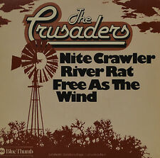 "THE CRUSADERS - FREE AS THE WIND / NITE CRAWLER / RIVER RAT   7""SINGLE (G 742)"