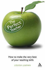 The Perfect Teacher: How to make the very best of your teaching skills (Practica