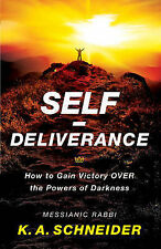 Self-Deliverance: How to Gain Victory over the Powers of Darkness, Schneider, Ra