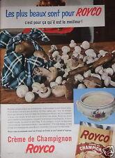 PUBLICITÉ 1956 CRÈME DE CHAMPIGNON ROYCO IL EST LE MEILLEUR - ADVERTISING