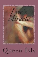 Love's Miracle : Love Works Miracles Everyday by Queen IsIs (2012, Paperback)