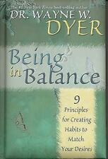 Wayne W. Dyer Being in Balance -9 Principles for Creating Habits to Match Your D