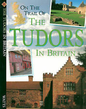 R WOOD Tudors (On The Trail Of) Very Good Book