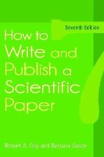 NEW How to Write and Publish a Scientific Paper by Robert A. Day Paperback Book