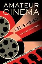 NEW - Amateur Cinema: The Rise of North American Moviemaking, 1923-1960
