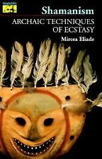 Shamanism: Archaic Techniques of Ecstasy (Bollinger Series, No. 76) by Mircea E