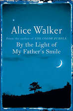 By the Light of My Father's Smile by Alice Walker (Paperback) New Book