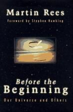 Before the Beginning: Our Universe and Others (Helix Books) Rees, Martin Hardco