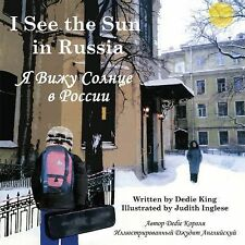 I See the Sun Ser.: I See the Sun in Russia 0 by Dedie King (2012, Picture...
