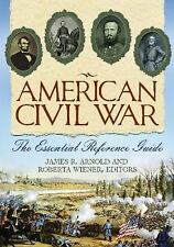 American Civil War: The Essential Reference Guide-ExLibrary