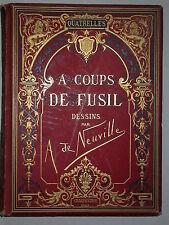 A coups de fusils de Quatrelles dessins originaux de Neuville - Charpentier 1877