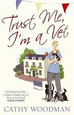 Trust Me, I'm a Vet: (Talyton St George) by Cathy Woodman (Paperback) New Book