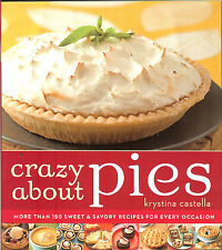 Crazy about Pies: More Than 150 Sweet & Savory Recipes for Every Occasion NEW PB