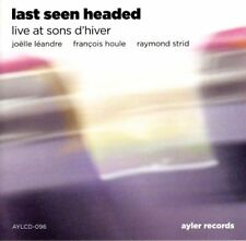 LAST SEEN HEADED - LIVE AT SONS D'HIVER - 7 TRACKS - 2009 - NEUF NEW NEU