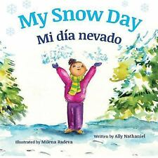 My Snow Day : Spanish and English Bilingual Edition by Ally Nathaniel (2016,...